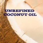 Unrefined Coconut Oil: What is it? Where to Buy it?